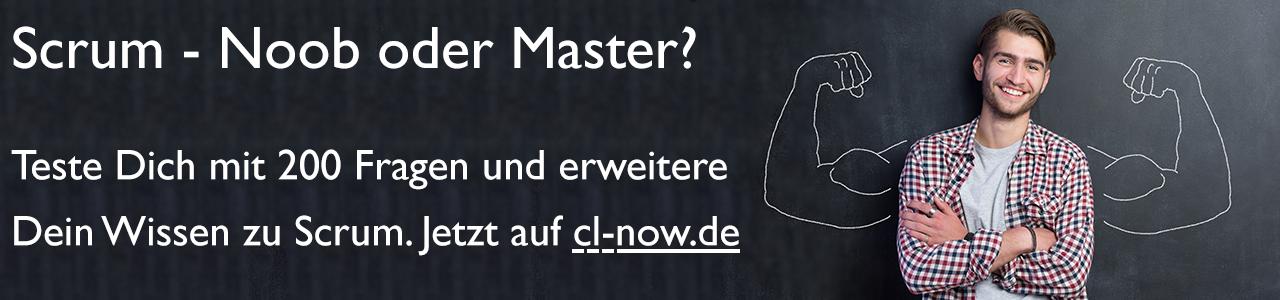 Scrum - Noob oder Master? Teste Dich mit 200 Fragen und erweitere Dein Wissen zu Scrum. Jetzt auf cl-now.de